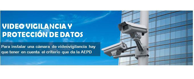 VIDEOVIGILANCIA Y LA PROTECCIÓN DE DATOS