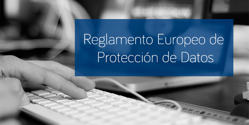 Reglamento europeo en protección de datos. Empresas y autónomos